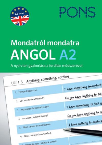 PONS Mondatról mondatra - Angol A2 - A nyelvtan gyakorlása a fordítás módszerével