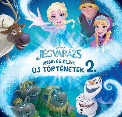 Disney Jégvarázs - Anna és Elza: Új történetek 2.