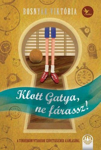 Klott Gatya, ne fárassz!