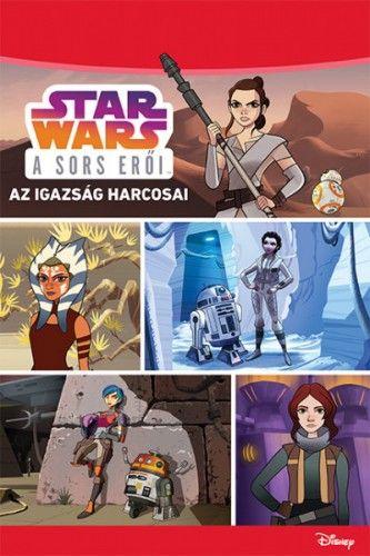 Star Wars - A sors erői: Az igazság harcosai