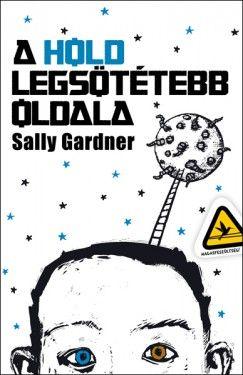 A Hold legsötétebb oldala - Sally Gardner pdf epub