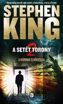 Stephen King - A hármak elhivatása