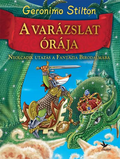 A varázslat órája - Nyolcadik utazás a Fantázia Birodalmába