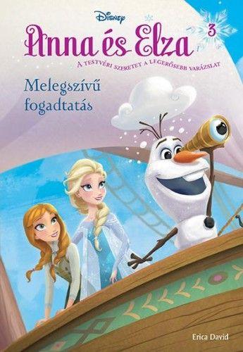 Anna és Elza 3. - Melegszívű fogadtatás - Disney pdf epub