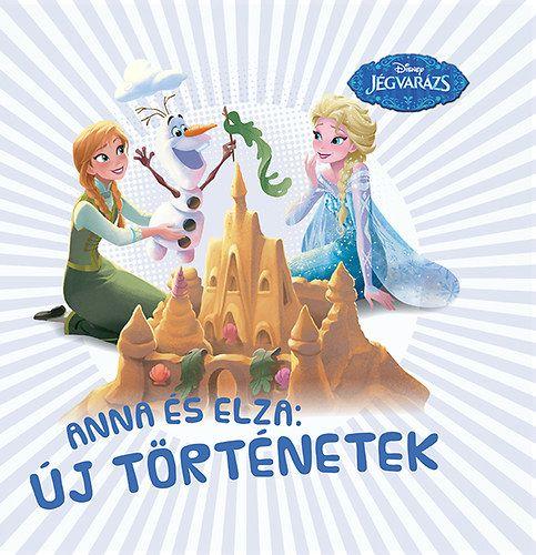 Jégvarázs - Anna és Elza: Új történetek -  pdf epub