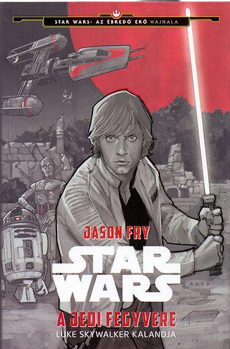 Star Wars - A jedi fegyvere - Jason Fry pdf epub