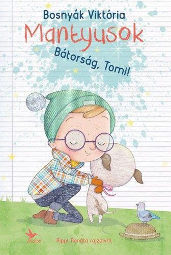 Bátorság, Tomi! - Mantyusok - Bosnyák Viktória |