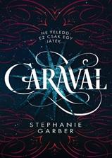 Caraval - Stephanie Garber |