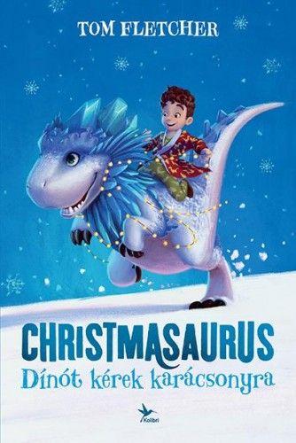 Christmasaurus – Dínót kérek karácsonyra