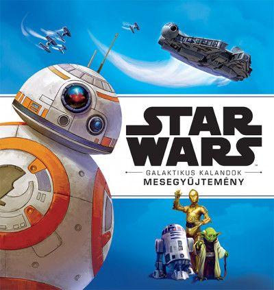 Star Wars - Galaktikus Kalandok - Mesegyűjtemény -  pdf epub