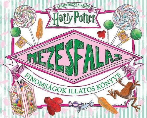 Mézesfalás - Finomságok illatos könyve - Harry Potter pdf epub