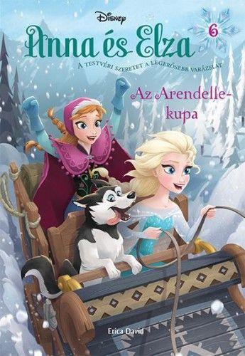 Jégvarázs - Anna és Elza 6. - Az Arendelle-kupa - Disney pdf epub