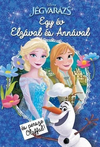 Jégvarázs - Egy év Elzával és Annával (és persze Olaffal!)