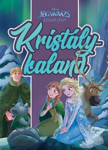 Jégvarázs – Északi fény: Kristálykaland - Disney pdf epub