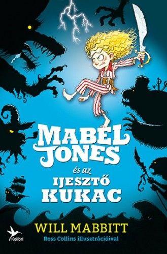 Mabel Jones és az Ijesztő Kukac - Will Mabbitt pdf epub