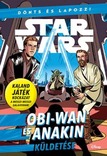 Star Wars - Dönts és lapozz! - Obi-Wan és Anakin küldetése