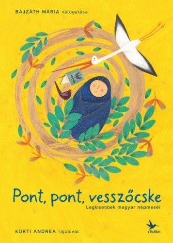 Pont, pont, vesszőcske - Legkisebbek magyar népmeséi - Bajzáth Mária pdf epub