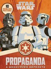 Propaganda - A meggyőzés gépezete - Star Wars