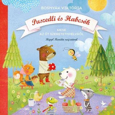 Puszedli és Habcsók - Mese az öt szeretetnyelvről - Bosnyák Viktória |