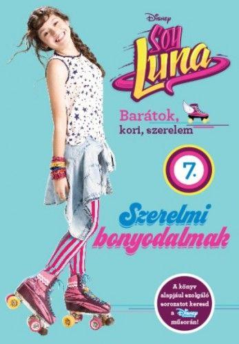 Soy Luna 7. - Szerelmi bonyodalmak