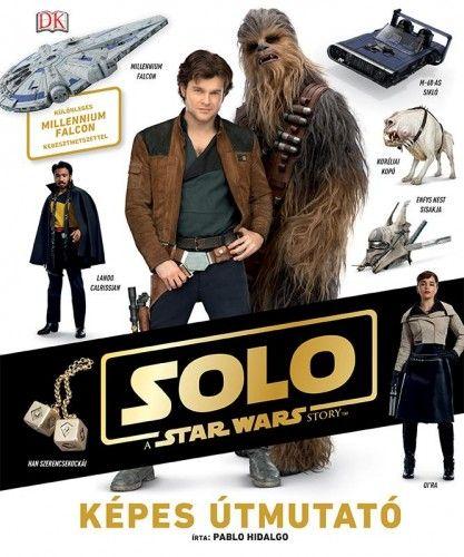Star Wars - Solo - Képes Útmutató