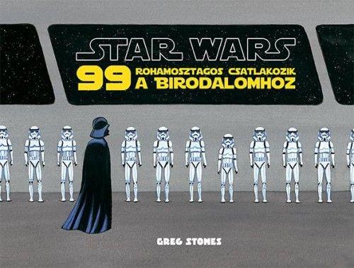 Star Wars - 99 rohamosztagos csatlakozik a Birodalomhoz -  pdf epub