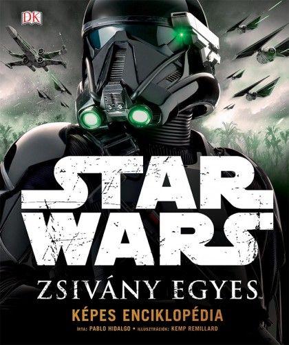 Star Wars - Zsivány Egyes - Pablo Hidalgo |