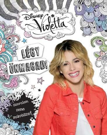 Disney - Violetta- Légy önmagad!