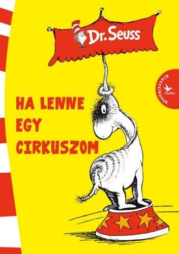 Ha lenne egy cirkuszom - Dr. Seuss pdf epub