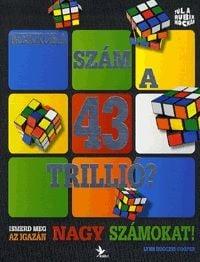 Mekkora szám a 43 trillió? - Ismerd meg az igazán nagy számokat! - Lynn Huggins-Cooper |