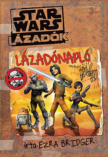 Star Wars Lázadók sorozat - Lázadónapló