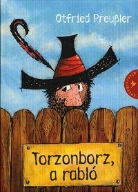 Torzonborz, a rabló - Otfried Preußler paprikajancsis és vitézlászlós története