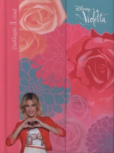 Disney Violetta - Titok napló 3.