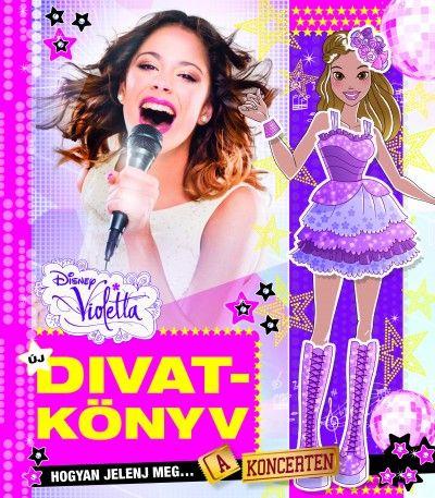 Violetta - Új divatkönyv - Hogyan jelenj meg a koncerten?