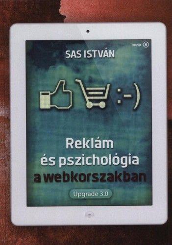 Reklám és pszichológia a webkorszakban