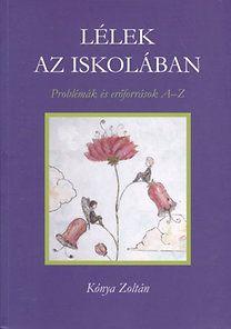 Lélek az iskolában - Kónya Zoltán |