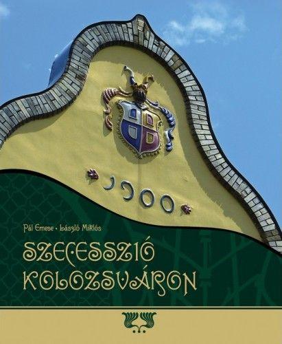 Szecesszió Kolozsváron - Pál Emese pdf epub