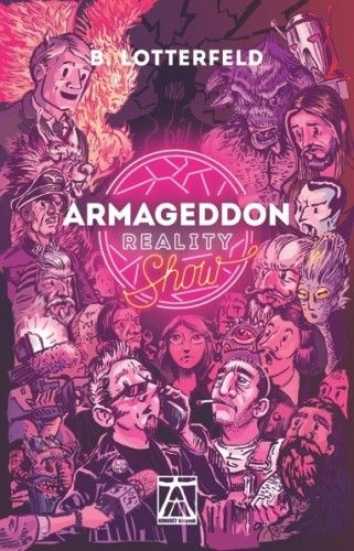 Armageddon Reality Show - B. Lotterfeld pdf epub