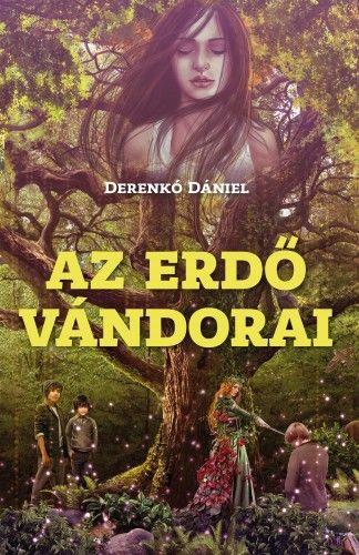 Az erdő vándorai - Derenkó Dániel |