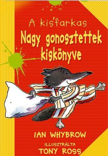 A Kisfarkas - Nagy gonosztettek kiskönyve - Ian Whybrow pdf epub