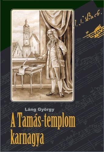 A Tamás-templom karnagya - Láng György pdf epub