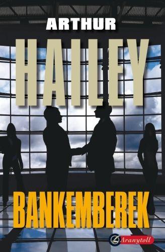 Bankemberek - Arthur Hailey pdf epub