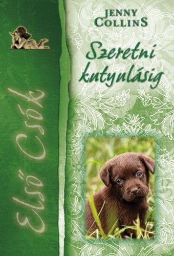 Jenny Collins - Szeretni kutyulásig - Első csók 3.