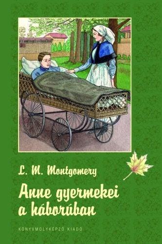 Anne gyermekei a háborúban - Lucy Maud Montgomery |