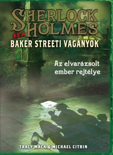 Sherlock Holmes és a Baker Streeti Vagányok 2. - Az elvarázsolt ember rejtélye