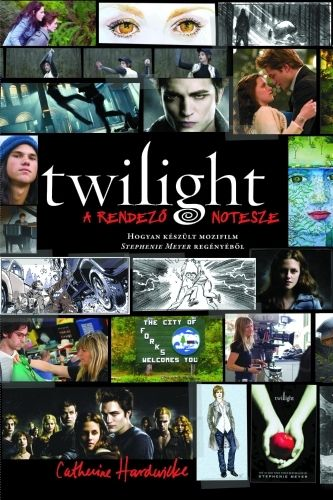 Twilight - A rendező notesze (Így készült az Alkonyat című film!)