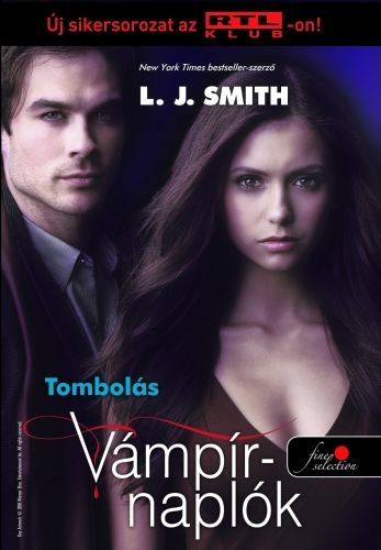 Vámpírnaplók 3. - Tombolás - Lisa Jane Smith pdf epub