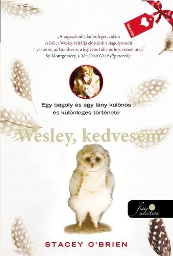 Wesley, kedvesem - Egy bagoly és egy lány különös és különleges története - Stacey O'Brien |