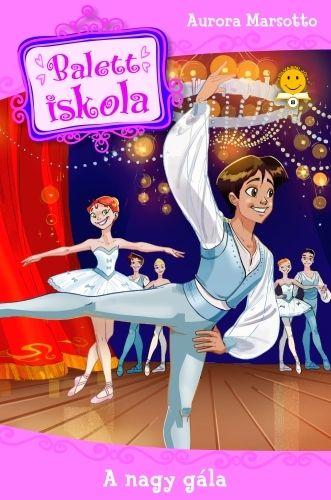 Balettiskola 3. - A nagy gála - Aurora Marsotto pdf epub