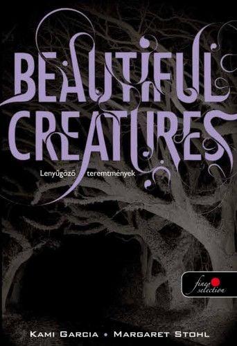 Beautiful Creatures - Lenyűgöző lények - Margaret Stohl |